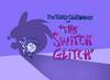 SwitchGlitch