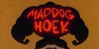 Mad Dog Hoek