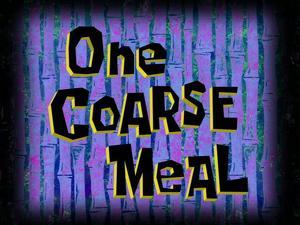 File:One-Coarse-Meal.jpg