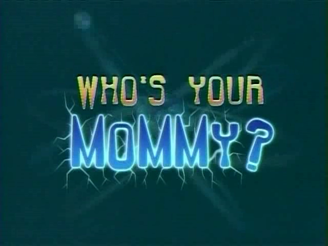 File:Who's Your Mommy Title Card.png