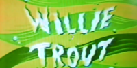 Willie Trout (episode)
