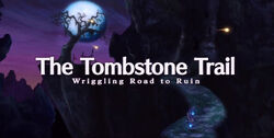 The Tombstone Trail- Wriggling Road to Ruin