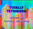 Totally Tetrisized