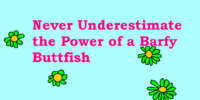 Floatingforever/Never Underestimate the Power of a Barfy Buttfish