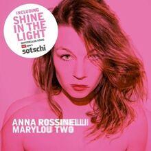 Anna rossinelli - shine in the light