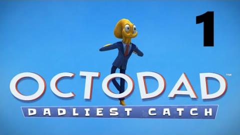 Let's Play Octodad Dadliest Catch Part1 - Cthulhu As My Best Man