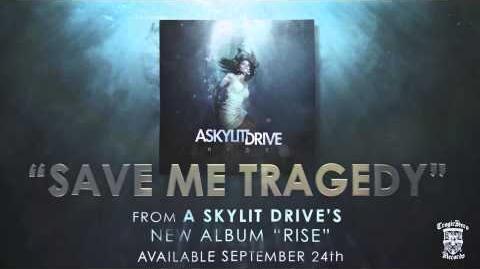 A SKYLIT DRIVE - Save Me Tragedy