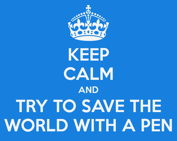 File:Keep-calm-and-try-to-save-the-world-with-a-pen.png