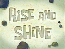 Rise and Shine Title