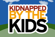 Kidnapped by the Kids