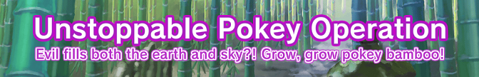 Unstoppable Pokey Operation Area 1 Banner