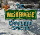 The Weinerville Chanukah Special