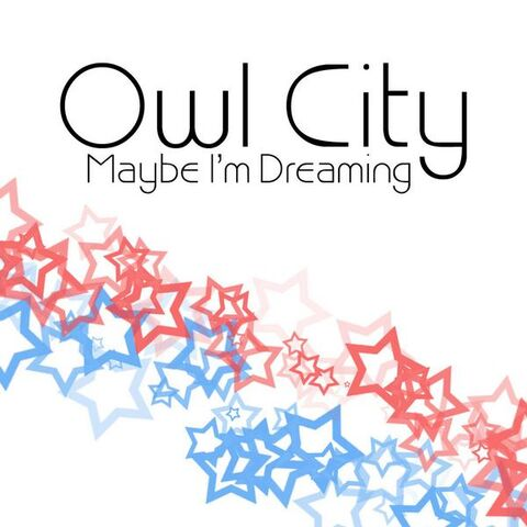 File:Owl City - Maybe I'm Dreaming.jpg
