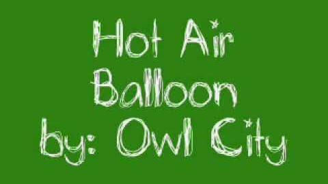 Hot Air Balloon - Owl City
