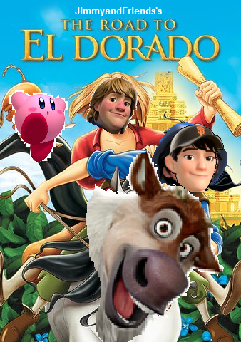 image the road to el dorado jimmyandfriends poster 2png