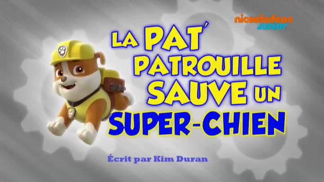 File:PAW Patrol La Pat' Patrouille La Pat' Patrouille sauve un super-chien.png