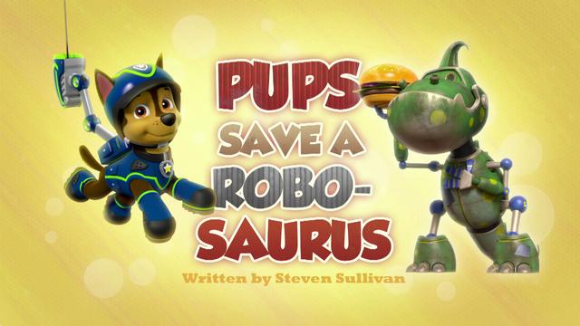 Plik:PAW Patrol Pups Save a Robo-Saurus Title Card.png
