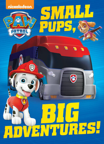 File:PAW Patrol Small Pups, Big Adventures! Book Cover.jpg