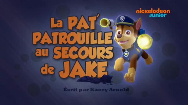 File:PAW Patrol La Pat' Patrouille La Pat' Patrouille au secours de Jake.png