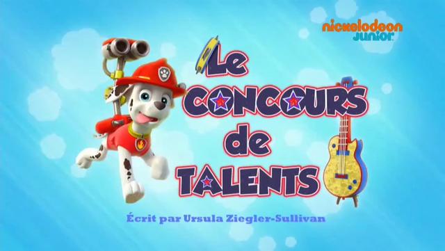 File:PAW Patrol La Pat' Patrouille Le Concours de talents.png