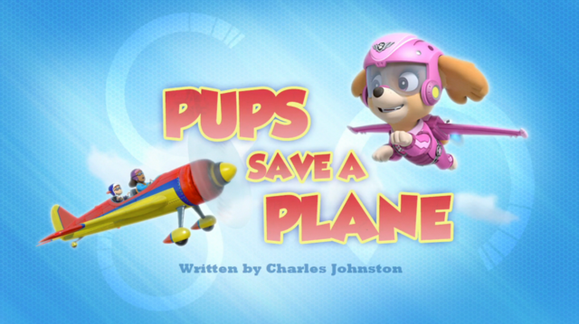 File:PAW Patrol Pups Save a Plane Title Card.png