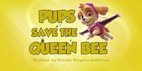 Pups Save the Queen Bee