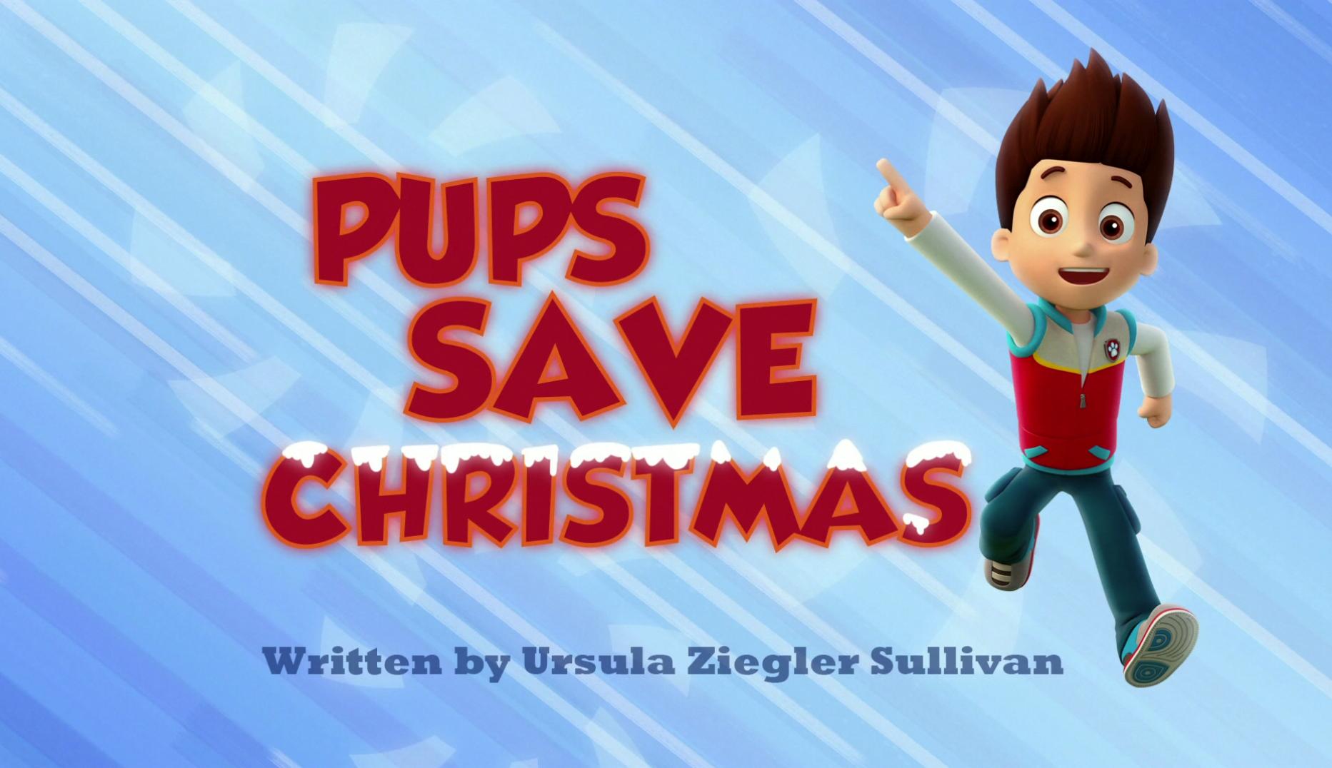 Pups Save Christmas | PAW Patrol Wiki | FANDOM powered by Wikia