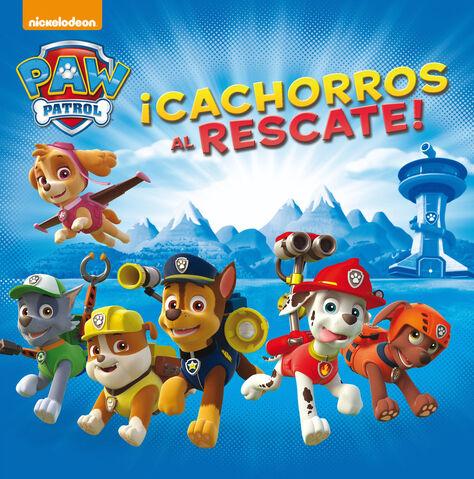 File:PAW Patrol Patrulla de Cachorros ¡Cachorros al rescate! Book Cover.jpg