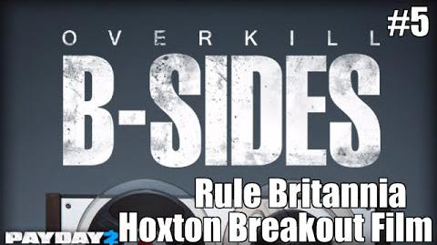 Payday 2 B-Sides Rule Britannia (From the Hoxton Breakout Short Film)