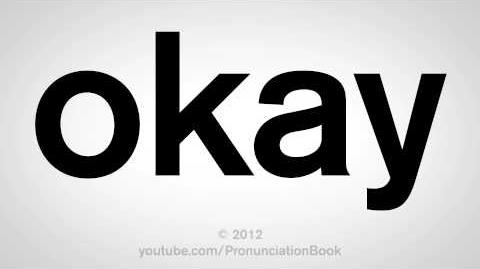 How to Pronounce Okay
