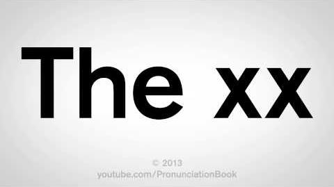 How to Pronounce The xx