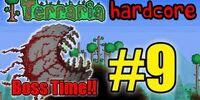 Terraria HC! - Part 9 (BOSS TIME!)