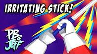 IrritatingStick