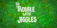 The Trouble With Jiggles/Transcript