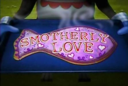 Smotherly Love Titlecard