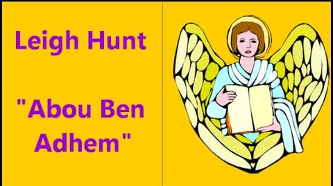 """Abou Ben Adhem"" = great poem by Leigh Hunt (Abou's comment pleases God)"