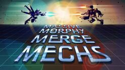 Massily morphy merge mechs