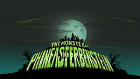 The Monster of Phineas-n-Ferbenstein title card