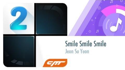 Smile Smile Smile - Jeon Su Yeon │Piano Tiles 2-0