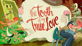 The Tooth of My True Love