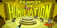 Gauntlet of Humiliation (TV Show)