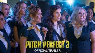 Pitch Perfect 3 - Official Trailer HD