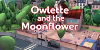Owlette and the Moonflower/Gallery