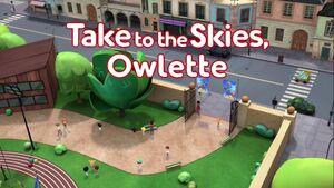 Take to the Skies, Owlette