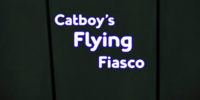 Catboy's Flying Fiasco