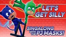 PJ Masks - ♪♪ Let's Get Silly ♪♪