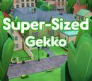 Super-Sized Gekko