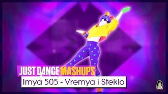 Imya 505 - Just Dance Unlimited FanMade Mashup