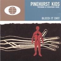 File:Pinehurst Kids - Bleed It Dry.jpg