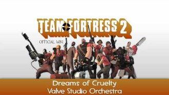 Team Fortress 2 Soundtrack Dreams of Cruelty